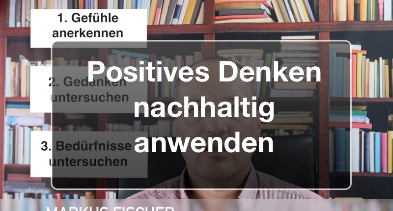 Positives Denken nachhaltig einsetzen