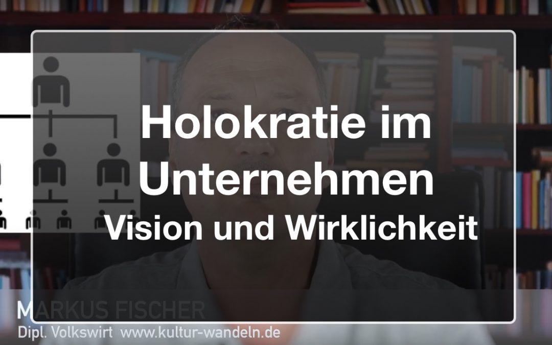 Holokratie im Unternehmen – Vision und Wirklichkeit