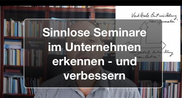 Sinnlose Seminare im Unternehmen erkennen – und verbessern