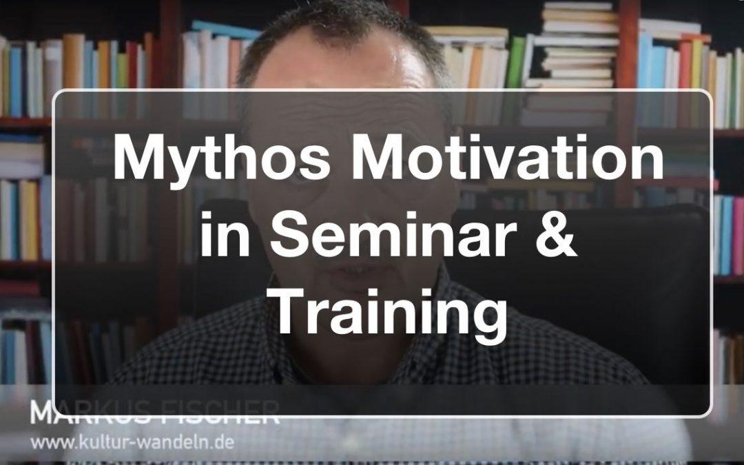 Mythos Motivation in Seminar & Training